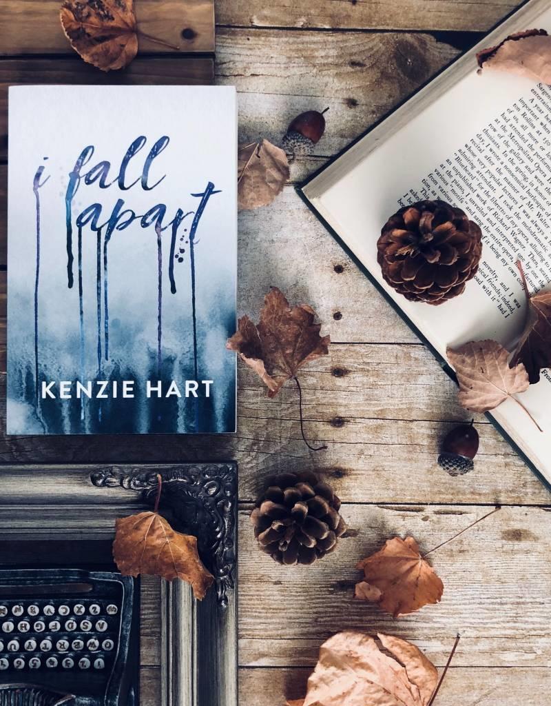 I Fall Apart by Kenzie Hart