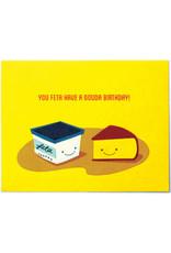 Good Paper Feta Have a Gouda Birthday Card