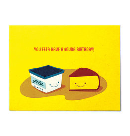Good Paper Feta Have a Gouda Birthday Card