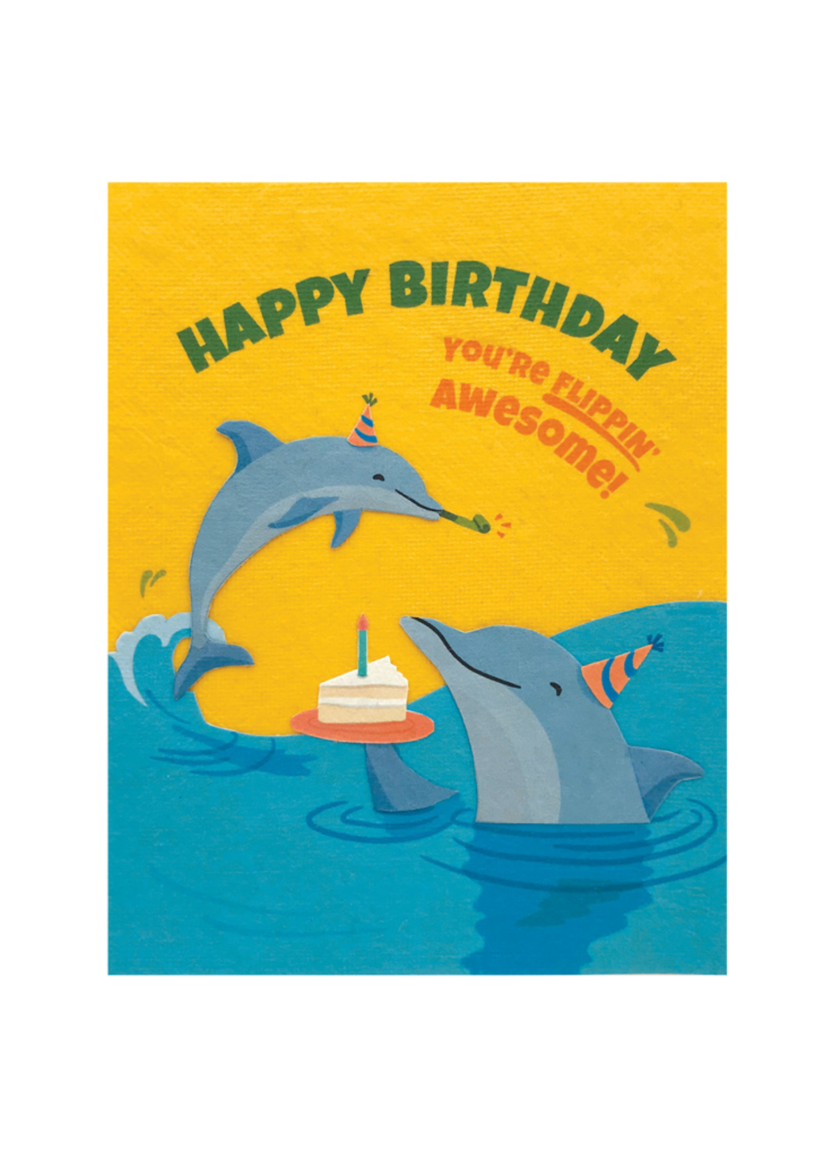 Good Paper Flippin Dolphin Birthday Card