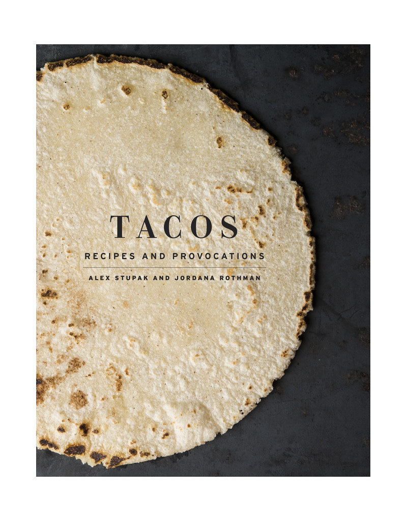 Tacos: Recipes and Provocations Cookbook
