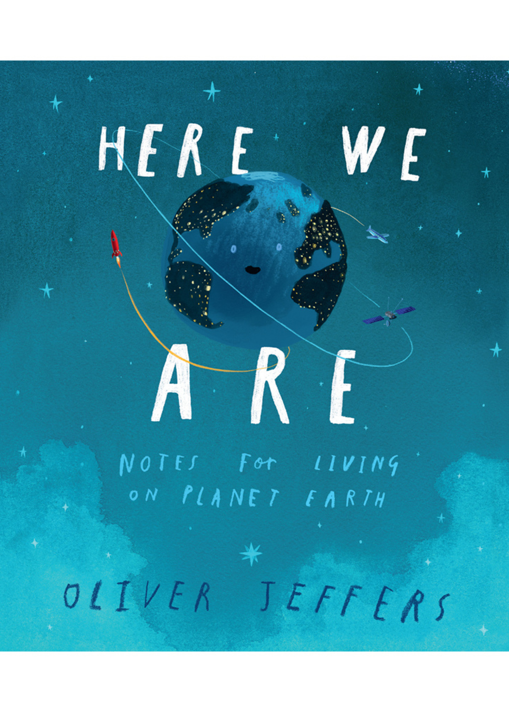 Here We Are: Notes for Living on Planet Earth Book