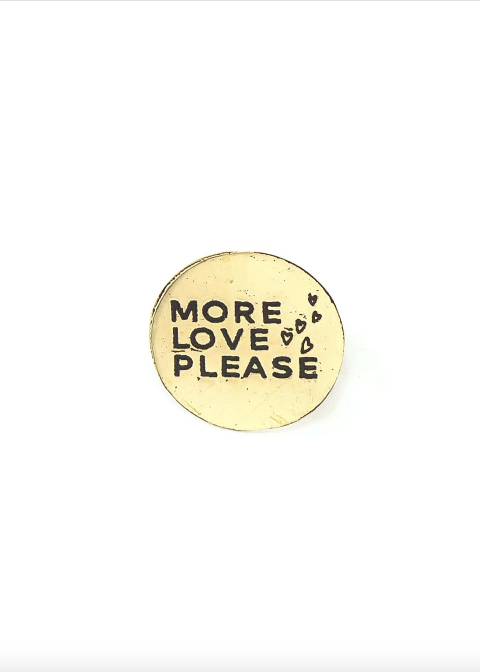 More Love Please Pin