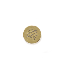 She/Her Pronouns Pin