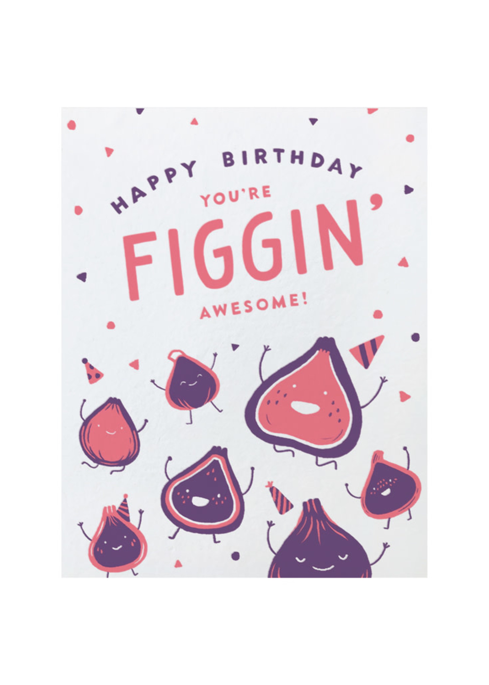 Good Paper Figgin Awesome Birthday Card