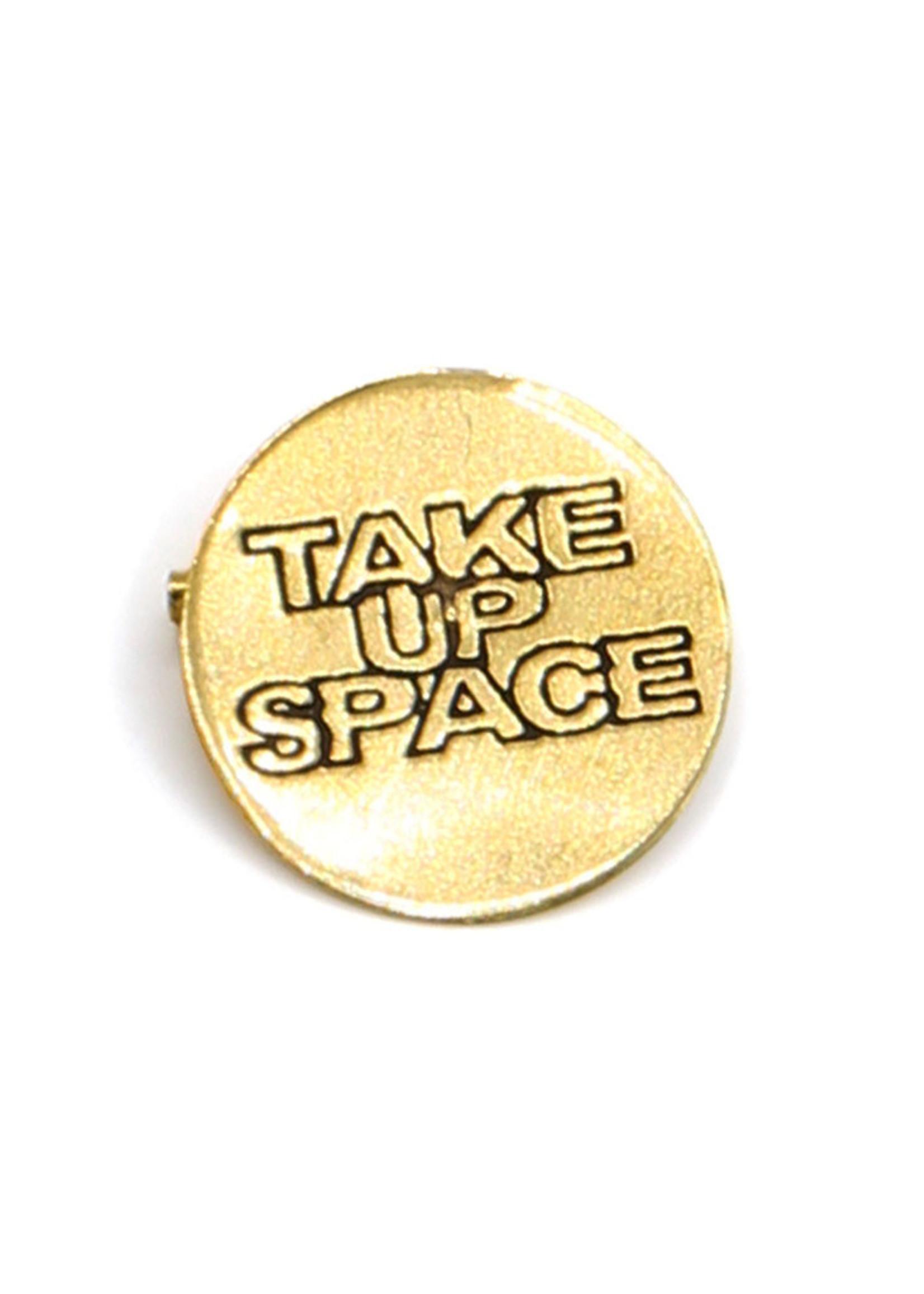 Take Up Space Pin