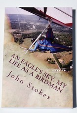 Stokes, John An Eagle's Sky: My Life As a Birdman