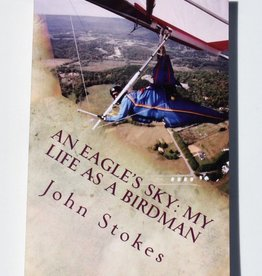 Stokes, John An Eagle's Sky: My Life As a Birdman