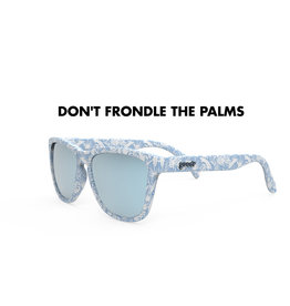 GOODR DON'T FRONDLE THE PALMS