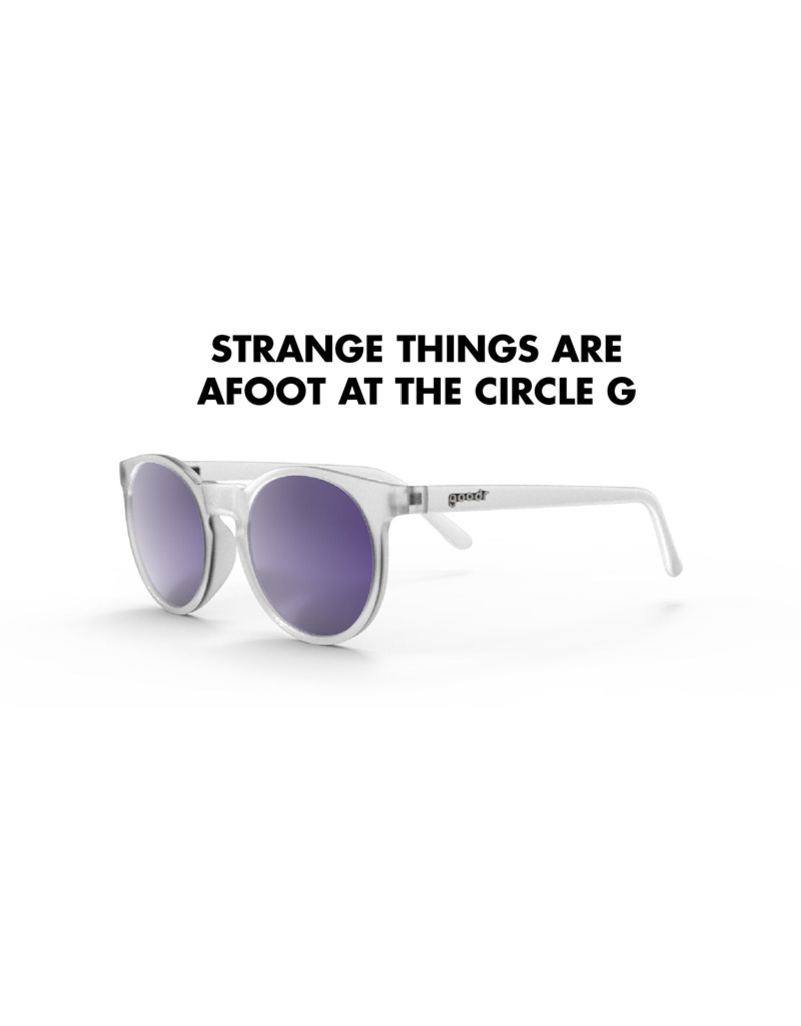 GOODR Strange Times Afoot at the Circle G
