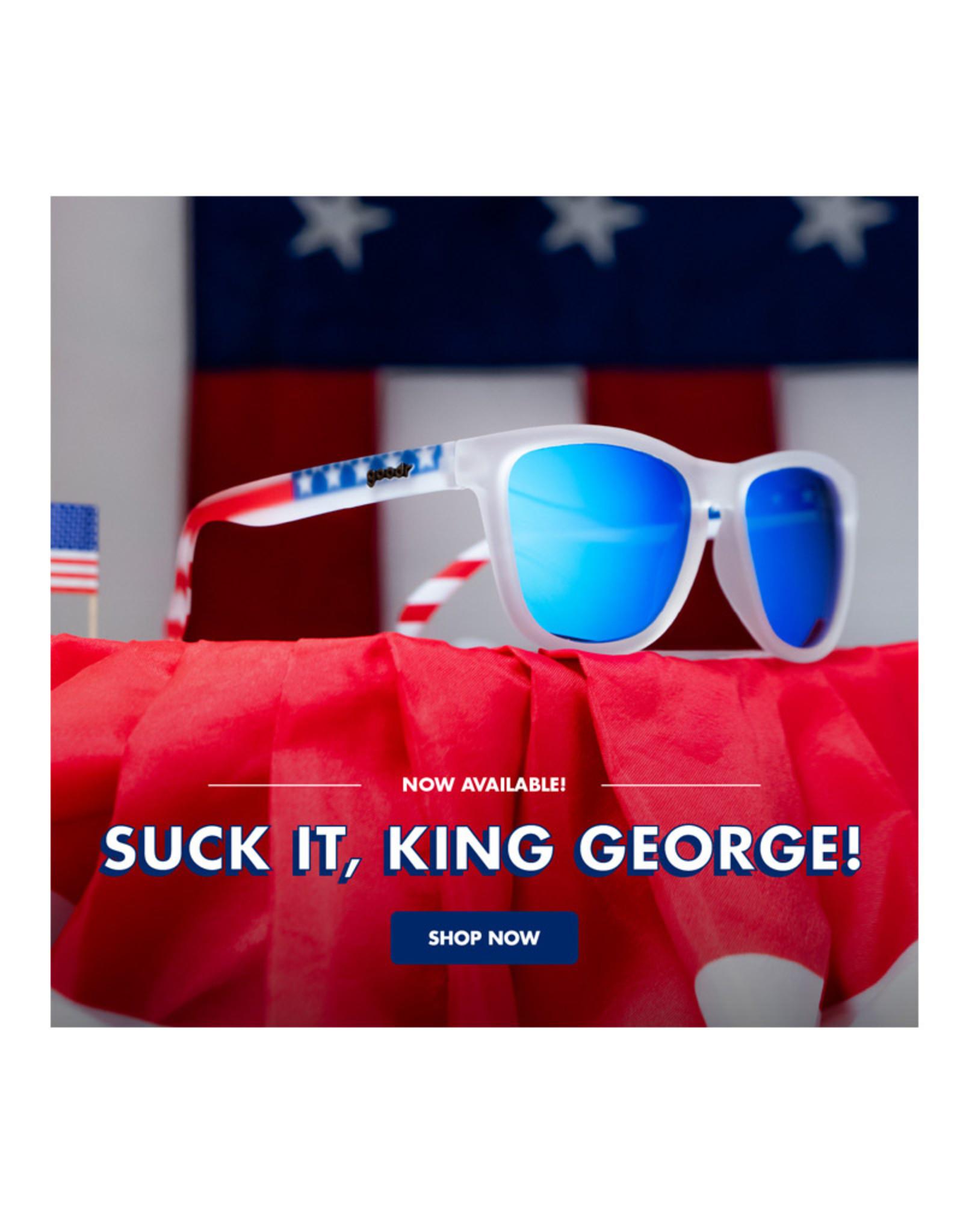 GOODR Suck it, King George