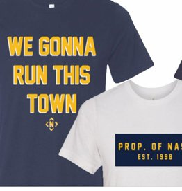 NASH The Nash Collection- We Gonna Run this Town Tshirt
