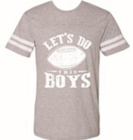 Jane Marie Jane Marie- Athletic Tshirt- Let's Do this Boys