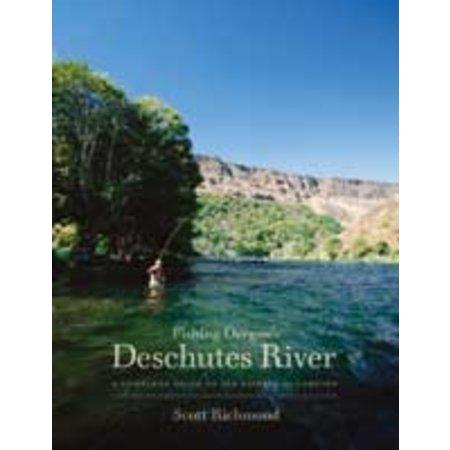 Fishing Oregon's Deschutes River by Scott Richmond