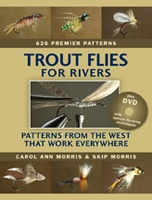 Trout Flies for Rivers by Carol & Skip Morris