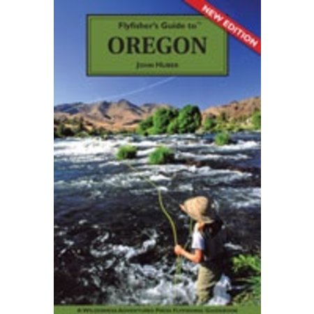 Flyfisher's Guide to Oregon by John Huber