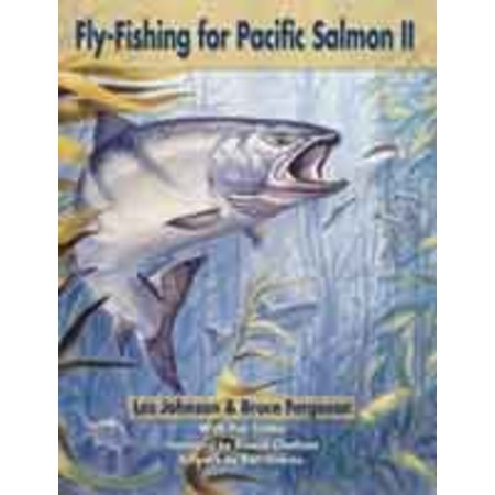 Fly Fishing For Pacific Salmon II by Les Johnson & Bruce Ferguson