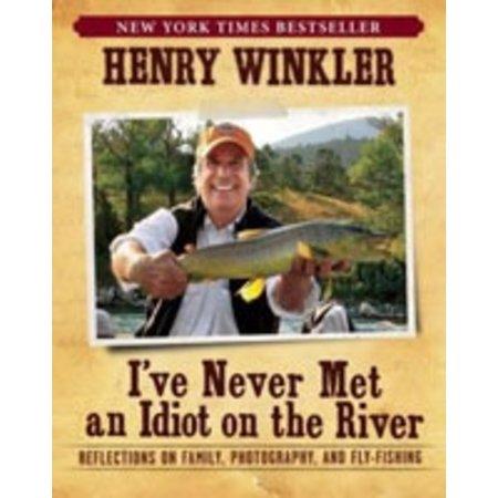 I've Never Met an Idiot on the River, Henry Winkler
