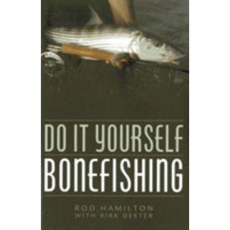 Do it Yourself Bonefishing by Rod Hamilton and Kirk Deeter