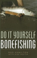 Do it Yourself Bonefishing by Rod Hamilton and Kirk Deeter