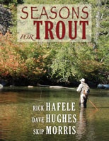 Seasons for Trout by Rick Hafele, Dave Hughes, Skip Morris