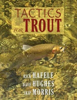 Tactics For Trout by Rick Hafele, Dave Hughes, Skip Morris