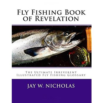 Fly Fishing Book of Revelation, By Jay Nicholas