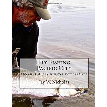 Fly Fishing Pacific City, By Jay Nicholas