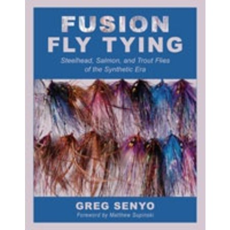 Fusion Fly Tying, By Greg Senyo