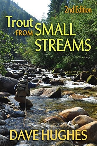 Trout from Small Streams by Dave Hughes: 2nd Edition
