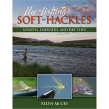 Fly Fishing Soft Hackles by Allen Mcgee