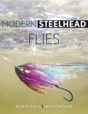 Modern Steelhead Flies, By Rob Russell & Jay Nicholas