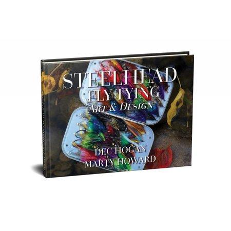Steelhead Fly Tying Art and Design by Dec Hogan and Marty Howard