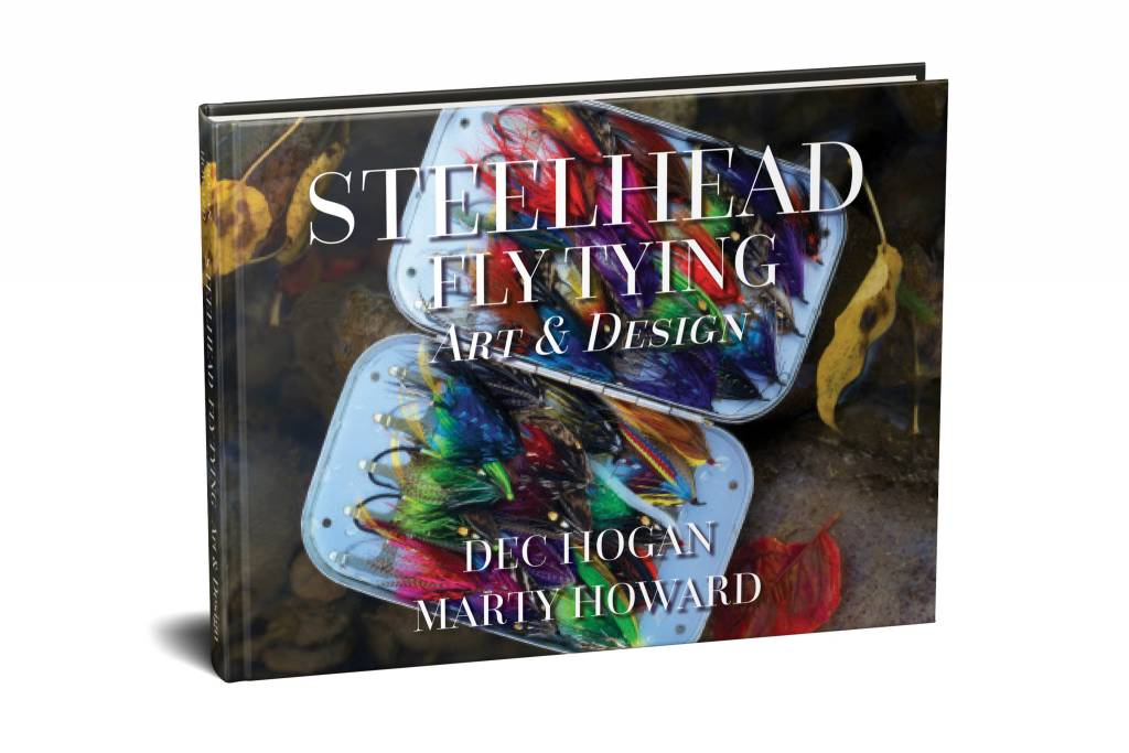 Steelhead Fly Tying Art and Design by Dec Hogan and Marty Howard