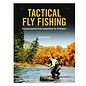 Tactical Fly Fishing By Devin Olsen