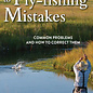 A Guide's Guide to Fly Fishing Mistakes by Sara Low