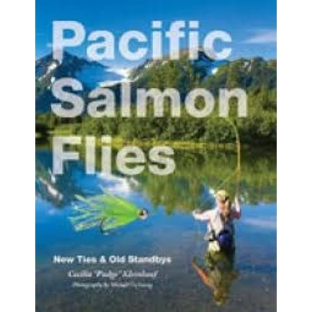 "Pacific Salmon Flies: New Ties and Old Standbys by Cecilia ""Pudge"" Kleinkauf"