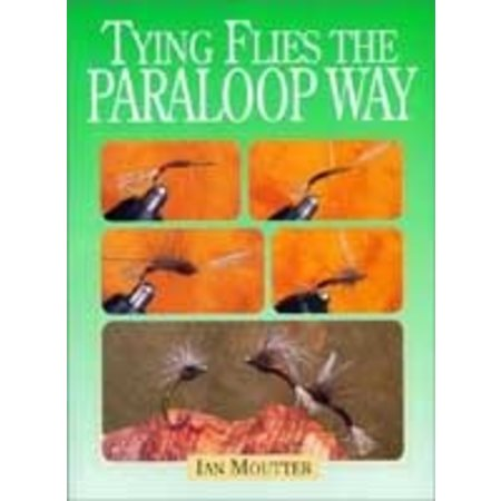 Tying Flies the Paraloop Way by Ian Moutter