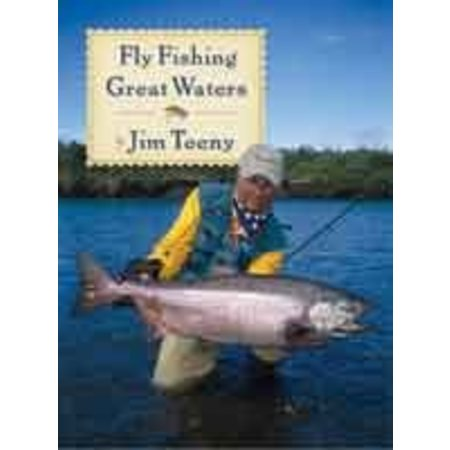 Fly Fishing Great Waters by Jim Teeny