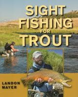 Sight Fishing for Trout by Landon Mayer