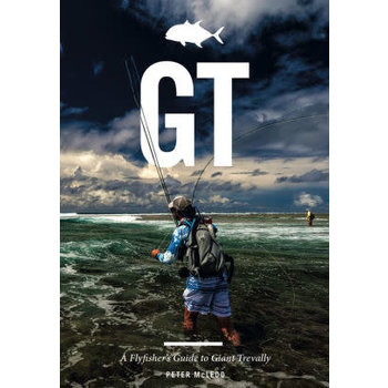 GT: A Fly Fishers Guide To Giant Trevally, By Peter Mcleod