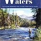 Western Waters: Fly-Fishing Memories and Lessons From Twelve Rivers