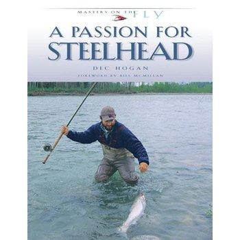 A Passion for Steelhead by Dec Hogan