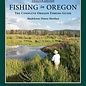 Fishing in Oregon, By Madelynne Diness Sheehan
