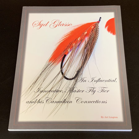 Syd Glasso: An Influential, Innovaitve, Master Fly Tyer and His Canadian Connections