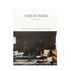 Raincoast Books This is Home: The Art of Simple Living