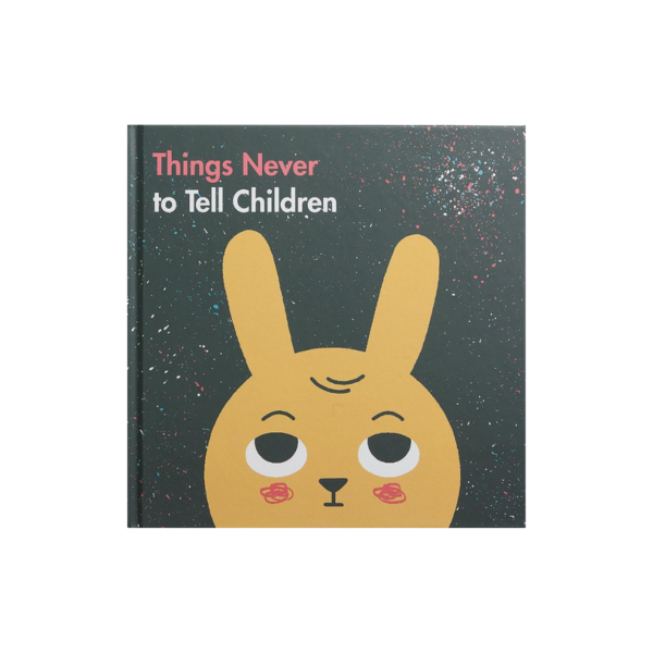 The School of Life: Things Never to Tell Children