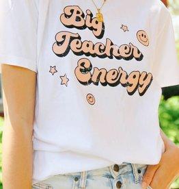 Girl Tribe Co Big Teacher Energy T-Shirt