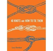 Forty Knots and How to Tie Them