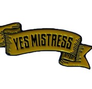 Geeky & Kinky Yes Mistress Pin